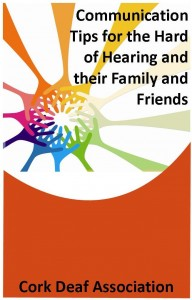 Communication Tips for Hard of Hearing and Family and Friends publication